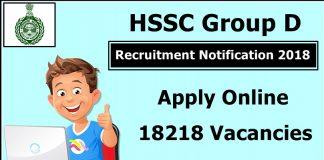 HSSC Group D Recruitment Notification 2018 Apply Online :18218 Vacancies