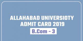 Allahabad University AU Bcom 3 Year Admit Card 2019 Hall Ticket