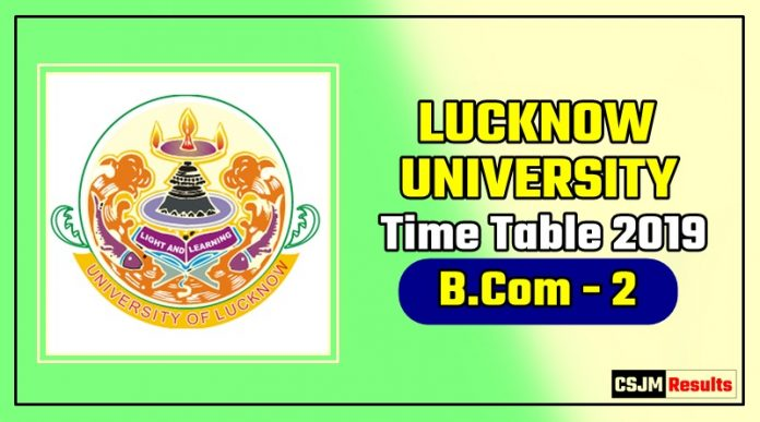Lucknow University Bcom 2 Year Time Table 2019